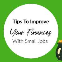 Tips To Improve Your Finances With Small Jobs