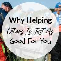 Why Helping Others Is Just As Good For You
