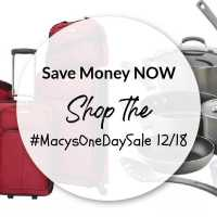 Save Money NOW - Shop the #MacysOneDaySale 12/18