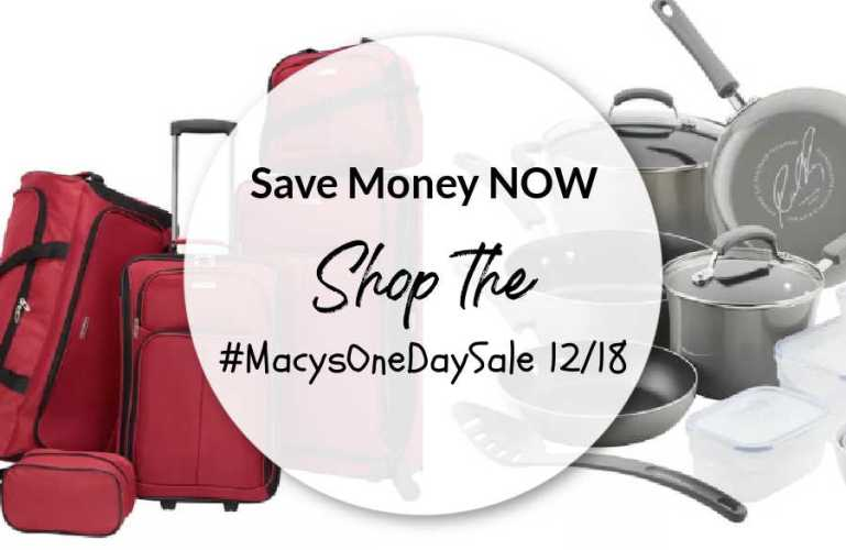 Save Money NOW – Shop the #MacysOneDaySale 12/18