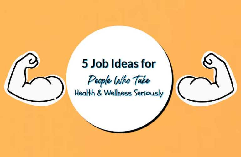 5 Job Ideas for People Who Take Health and Wellness Seriously