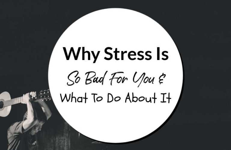 Why Stress Is So Bad For You & What To Do About It