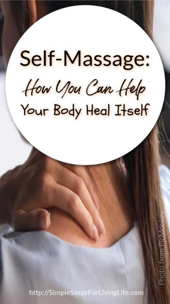 Self-Massage How You Can Help Your Body Heal Itself