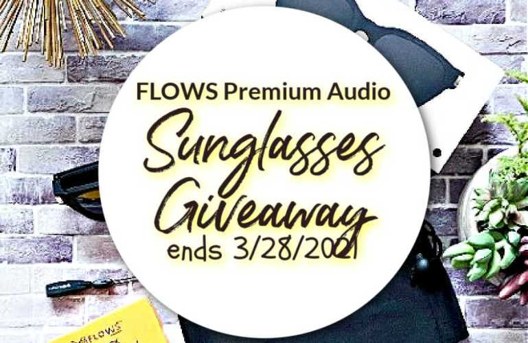 FLOWS Premium Audio Sunglasses Giveaway ends 3/28/2021