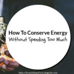 How To Conserve Energy Without Spending Too Much