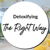 Detoxifying the Right Way