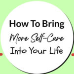How To Bring More Self-Care Into Your Life