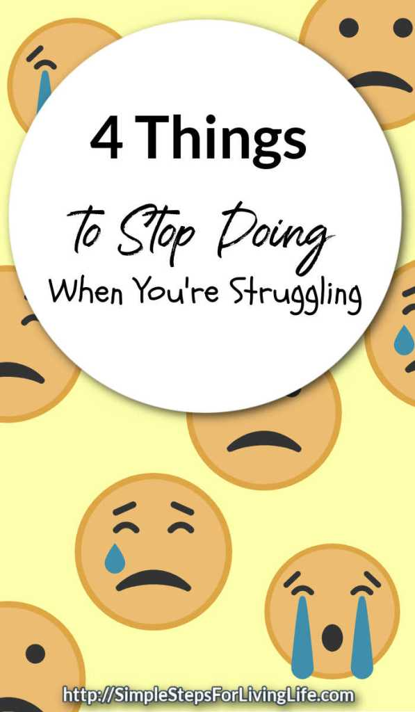 4 things to stop doing when you re struggling