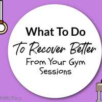 What To Do To Recover Better From Your Gym Sessions