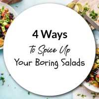 4 Ways to Spice Up Your Boring Salads