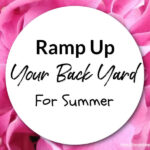 Ramp Up Your Back Yard For Summer
