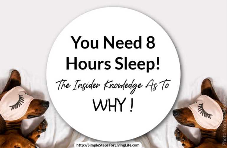 You Need 8 Hours Sleep! The Insider Knowledge As To WHY!