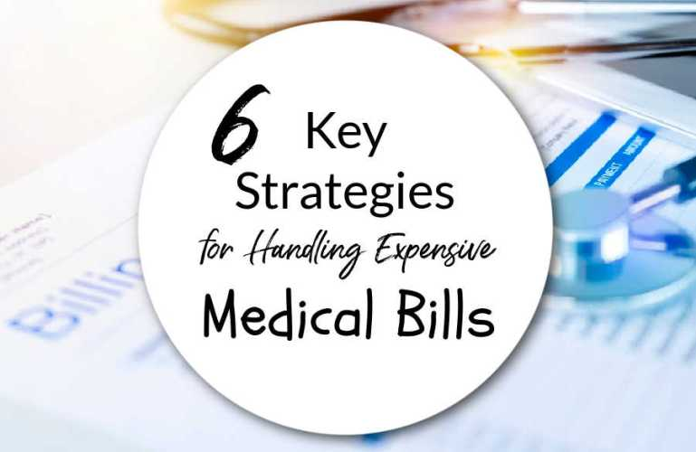 6 Key Strategies for Handling Expensive Medical Bills