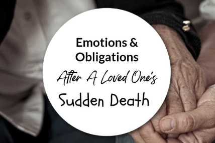 Emotions & Obligations After A Loved One's Sudden Death featured