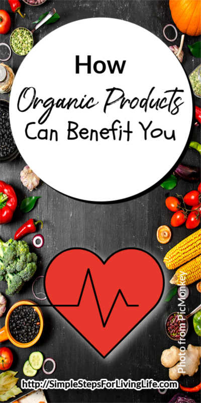 Thinking of going organic? It's great for your health and well-being! Read How Organic Products Can Benefit You on SimpleStepsForLivingLife.com >>>