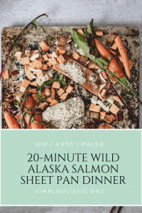 Delicious WIld Alaska Salmon Sheet Pan Dinner | AIP, Paleo, GF