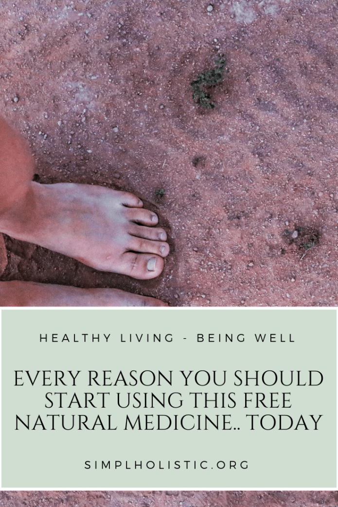 "A picture of a girls feet in red dirt with a blue banner and text overlay saying "" Every reason you should start using this free natural medicine today + the effects of grounding on inflammation"""