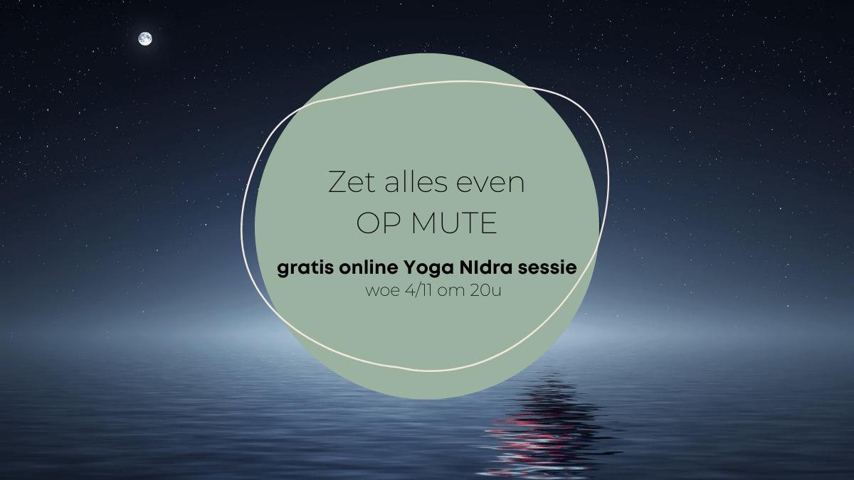 Op Mute gratis online yoga nidra sessie 4 november 20u
