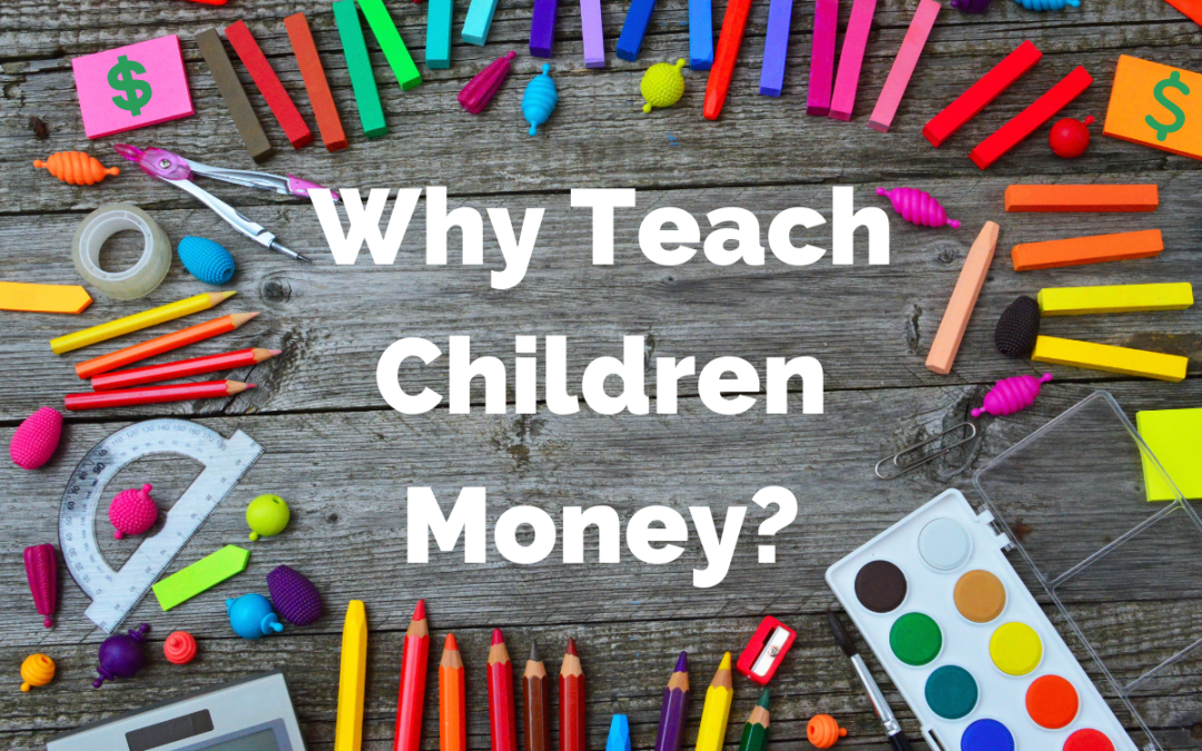 Why Teach Children Money?