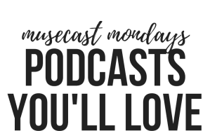 podcasts you will love