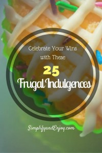 25 Frugal Indulgences to Celebrate Your Wins