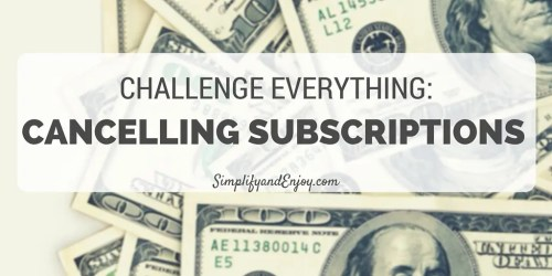 Cancelling Subscriptions simplify and enjoy