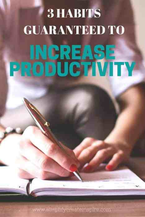 3 Habits Guaranteed to Increase Productivity