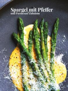 Rezept - Spargel mit Pfeffer und Parmesan-Zabaione - Simply Kreativ – Neue Rezepte für den Thermomix® 03/18