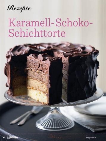 Rezept - Karamell-Schoko-Schichttorte - Das große Backen - 10/2018