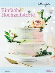 Rezept - Einfache Hochzeitstorte - Das grosse Backen - 11/2018