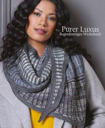 Strickanleitung - Purer Luxus - Bogenförmiges Wickeltuch - Designer Knitting 01/2019