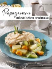 Rezept - Papayacreme auf exotischem Fruchtsalat - Simply Kreativ Extra – Leckere Ideen für den Thermomix® 02/2019