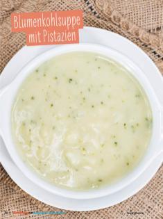 Rezept - Blumenkohlsuppe - Simply Kochen Sonderheft - Ernährung in der Schwangerschaft - mit Nina Kämpf von Mamaaempf mit Pistazien