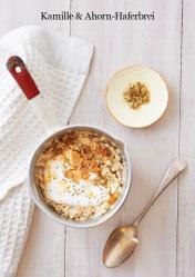 Rezept - Kamille-Ahorn-Haferbrei - Healthy Vegan 04/2019