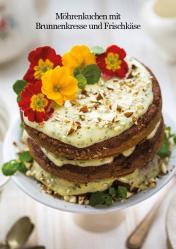 Rezept - Möhrenkuchen mit Brunnenkresse und Frischkäse - Healthy Vegan 03/2019