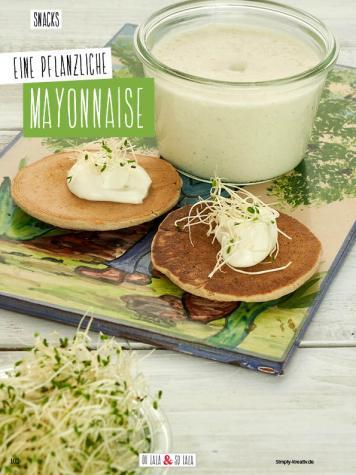 Rezept - Eine Pflanzliche Mayonnaise - Clean Food - olala solala mit Andrea Sokol - 01/2019