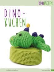 Häkelanleitung - Dino-Kuchen - Fantastische Häkelideen Bärchenparty Amigurumi Vol. 24