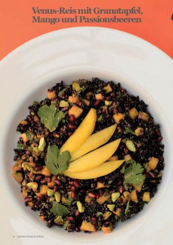Rezept - Venus-Reis mit Granatapfel, Mango und Passionsbeeren - Vegan Food & Living – 02/2020
