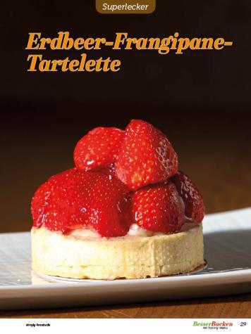 Rezept - Erdbeer-Frangipane-Tartelette - Besser Backen mit Tommy Weinz Vol. 2 – 04/2020