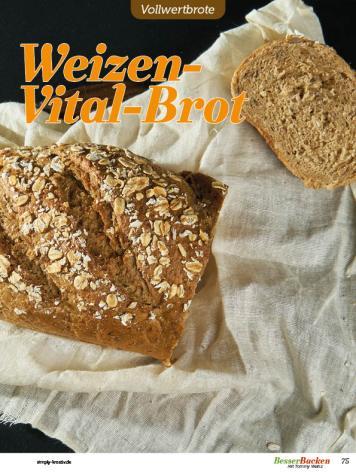 Rezept - Weizen-Vital-Brot - Vollkorn Backen mit Tommy Weinz – 01/2020