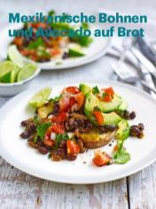 Rezept - Mexikanische Bohnen und Avocado auf Brot - Vegan Food & Living – 05/2020