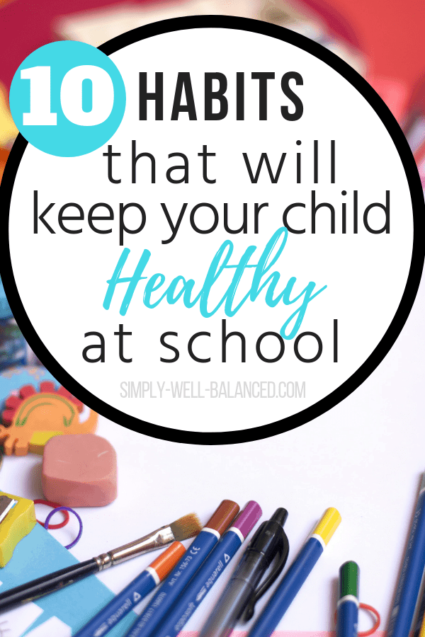 image of school supplies with text overlay that says 10 habits that will keep your child healthy at school
