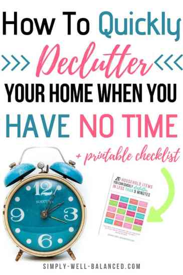 Feeling overwhelmed by your messy house? Grab the free printable checklist included in this post to become clutter free fast. Learn 20 items you can declutter quickly and see results immediately. Decluttering room by room can take forever. Instead, your first step should be to simplify and get rid of items that you no longer need. Practical tips to declutter your home inspired by minimalism. #declutter #clutterfree #simplicity #organize #minimalism