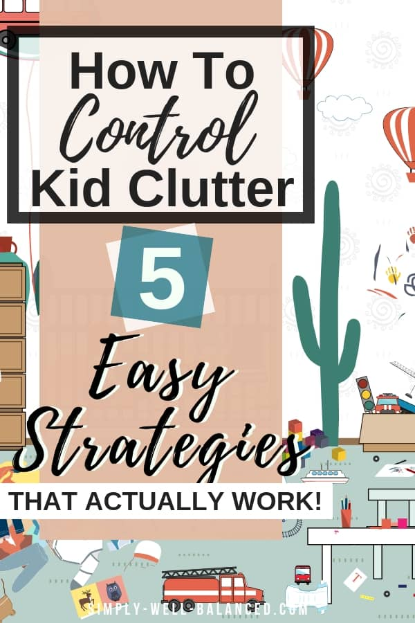 5 strategies to control kid clutter