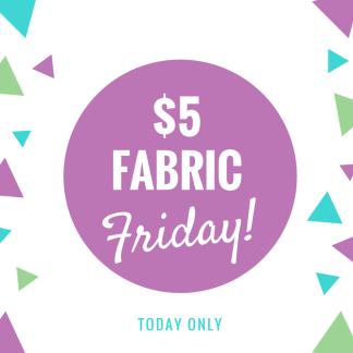 $5 Fabric Friday