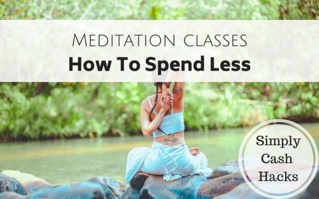 Meditation Classes: How To Spend Less