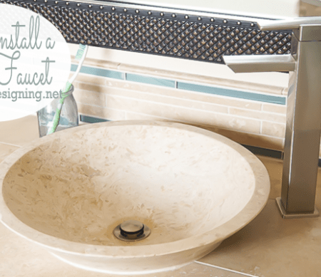 Master Bathroom Remodel: Part 11 { How to Install a Vessel Faucet }