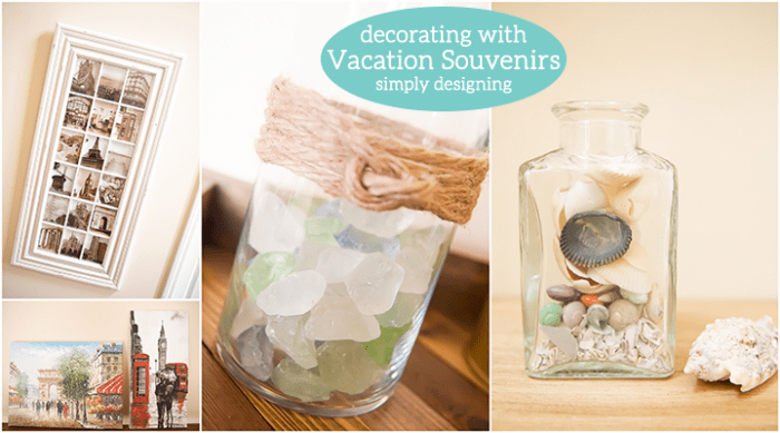 Decorating with Vacation Souvenirs
