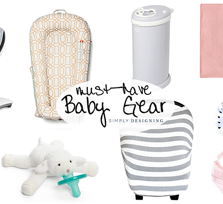 Must Have Baby Gear : Part 1