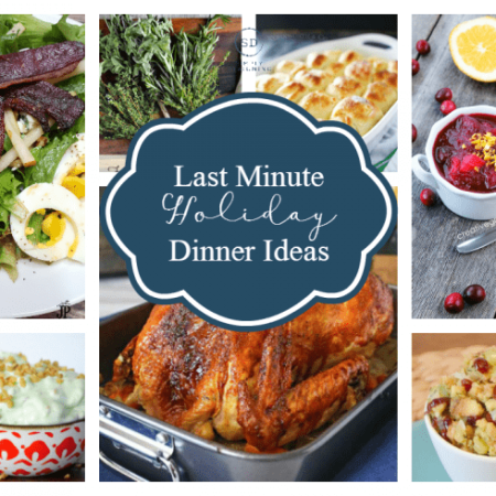 Last Minute Holiday Dinner Ideas